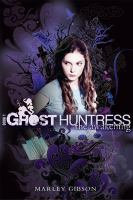 Ghost huntress.   Book 1,   The awakening