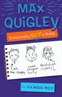 Max Quigley : technically not a bully