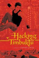 Hacking Timbuktu : a novel