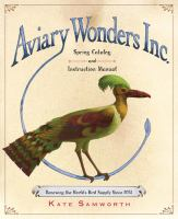 Aviary Wonders Inc. spring catalog and instruction manual : renewing the world's bird supply since 2031