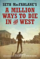 Seth MacFarlane's a million ways to die in the West : a novel