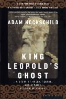 King Leopold's ghost : a story of greed, terror, and heroism in Colonial Africa