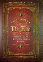 Encyclopedia of the end : mysterious death in fact, fancy, folklore, and more