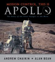 Mission control, this is Apollo : the story of the first voyages to the moon