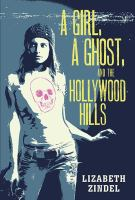 A girl, a ghost, and the Hollywood Hills