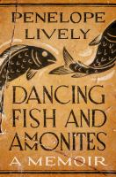 Dancing fish and ammonites : a memoir