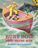 Burt Dow, deep-water man; a tale of the sea in the classic tradition.