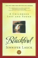 Blackbird :   a childhood lost and found