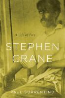 Stephen Crane : a Life of Fire