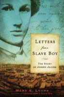 Letters from a slave boy : the story of Joseph Jacobs