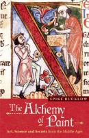 The alchemy of paint : art, science, and secrets from the Middle Ages