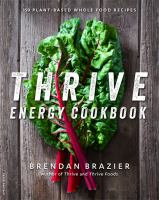 Thrive energy cookbook : over 150 plant-based whole food recipes