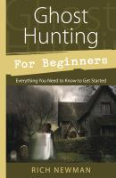 Ghost hunting for beginners everything you need to know to get started