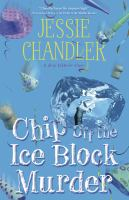 Chip off the ice block murder : a Shay O'Hanlon caper
