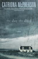 The day she died : a novel