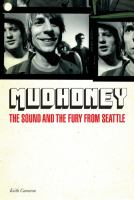 Mudhoney : the sound and the fury from Seattle