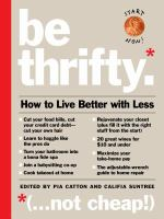 Be thrifty : how to live better with less