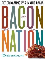 Bacon nation : 125 irresistible recipes