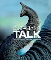 Elephant talk : the surprising science of elephant communication