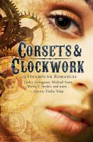 Corsets & clockwork : 13 steampunk romances
