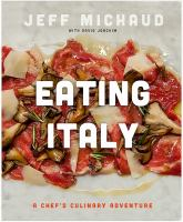 Eating Italy : A Chef's Culinary Adventure
