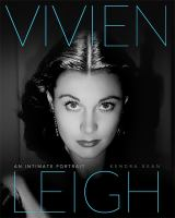 Vivien Leigh : an intimate portrait