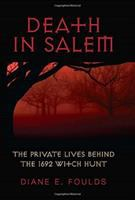Death in Salem : the private lives behind the 1692 witch hunt