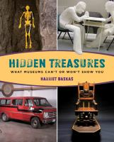 Hidden treasures : what museums can't or won't show you