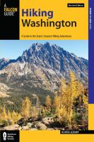 Hiking Washington : a guide to the state's greatest hiking adventures