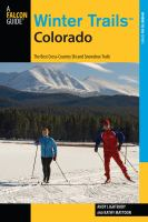 Winter trails Colorado : the best cross-country ski and snowshoe trails