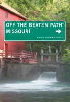 Missouri : off the beaten path : a guide to unique places
