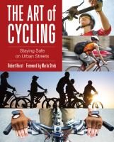 The art of cycling : staying safe on urban streets