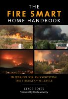The fire smart home handbook : preparing for and surviving the threat of wildfire