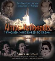 Almost astronauts : 13 women who dared to dream