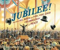Jubilee! : one man's big, bold, and very, very loud celebration of peace