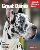 Great Danes : everything about selection, care, nutrition, behavior, and training