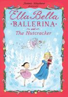 James Mayhew presents Ella Bella ballerina and The Nutcracker