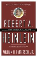 Robert A. Heinlein : In Dialogue With His Century: the Man Who Learned Better