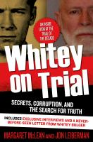 Whitey on trial : secrets, corruption, and the search for truth