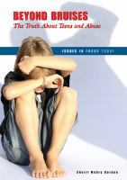 Beyond bruises : the truth about teens and abuse
