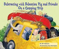 Subtracting with Sebastian Pig and friends : on a camping trip