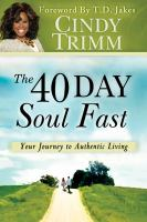 The 40 day soul fast : your journey to authentic living