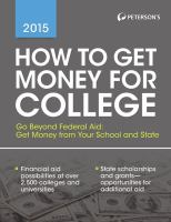 How to Get Money for College 2015: Financing Your Future Beyond Federal Aid