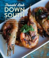 Down South : bourbon, pork, Gulf shrimp & second helpings of everything