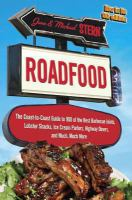 Roadfood : the coast-to-coast guide to 900 of the best barbecue joints, lobster shacks, ice cream parlors, highway diners, and much, much more