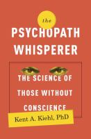 The psychopath whisperer : the science of those without conscience