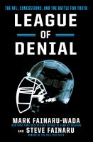 League of denial : the NFL, concussions, and the battle for truth