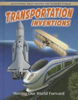 Transportation inventions : moving our world forward