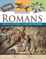 Romans :   dress, eat, write, and play just like the Romans
