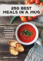 250 Best Meals in a Mug : Delicious Homemade Microwave Meals in Minutes